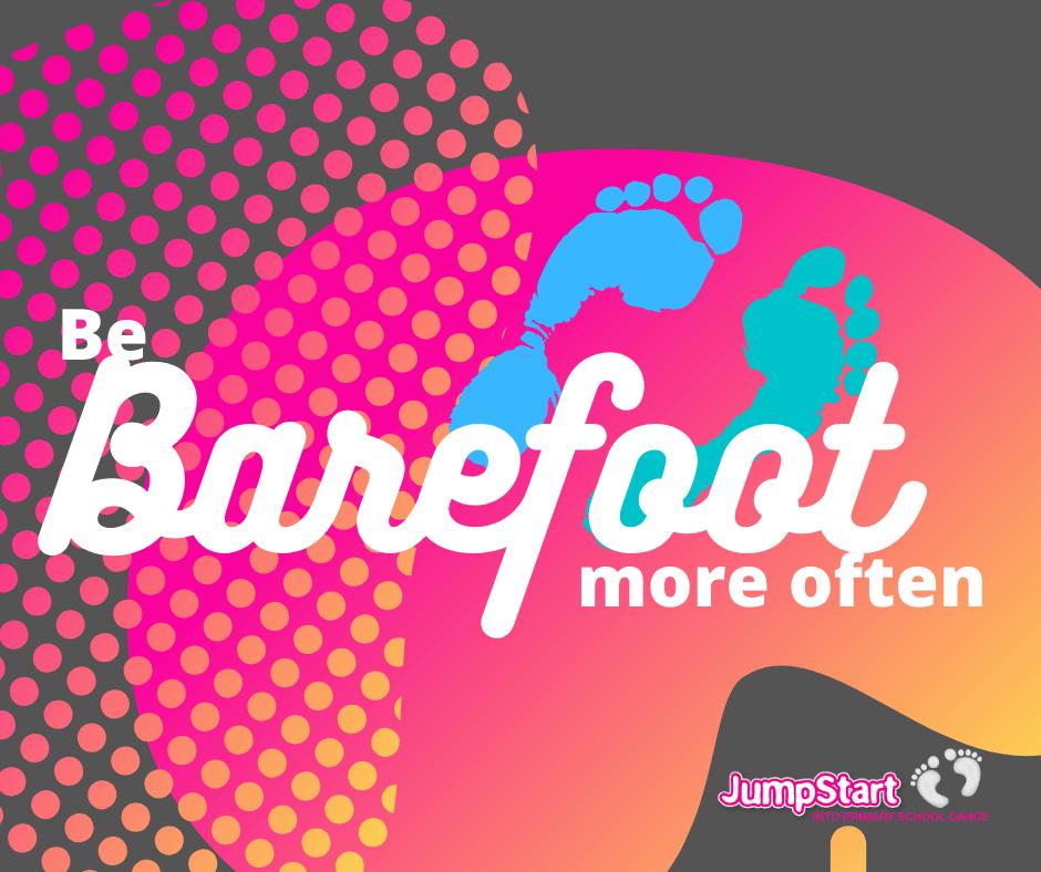Be Barefoot More Often